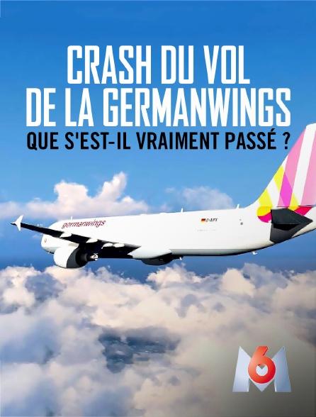M6 - Crash du vol de la Germanwings : que s'est-il vraiment passé ?