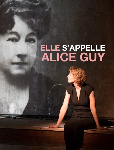 Elle s'appelle Alice Guy