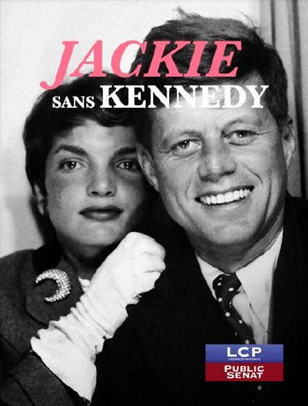LCP Public Sénat - Jackie sans Kennedy