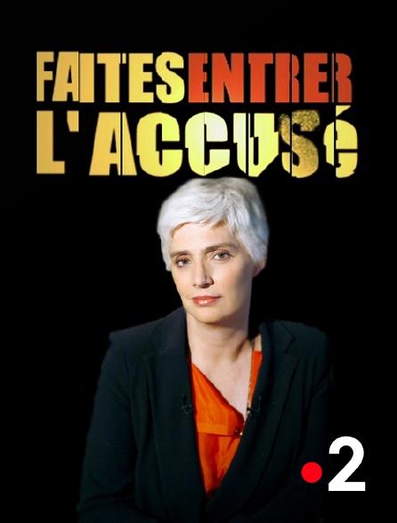 France 2 - Faites entrer l'accusé