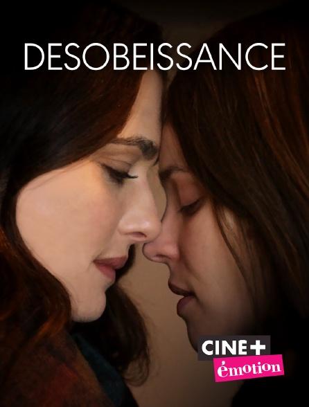 Ciné+ Emotion - Désobéissance