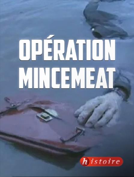 Histoire - Opération Mincemeat