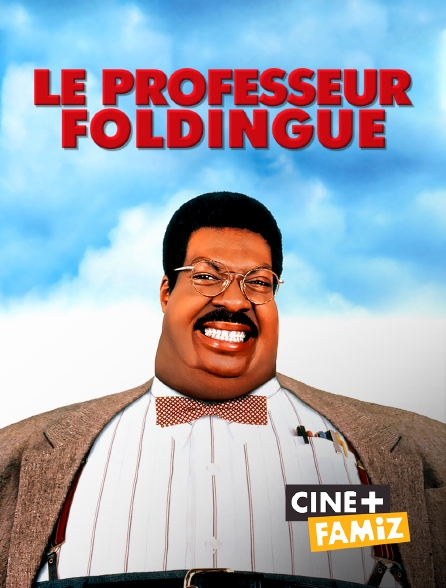 Ciné+ Famiz - Le professeur Foldingue