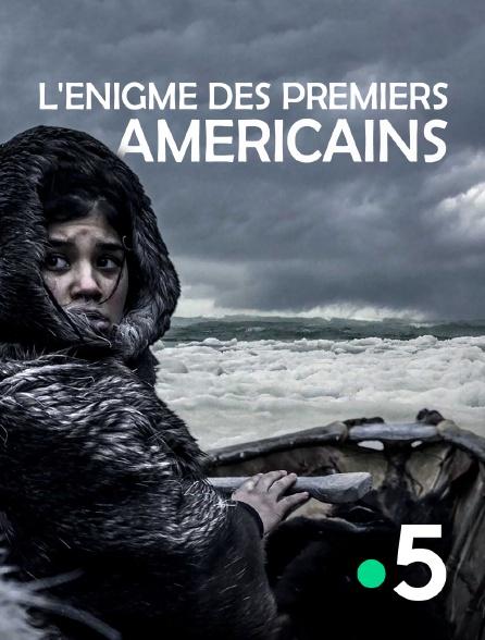 France 5 - L'énigme des premiers Américains