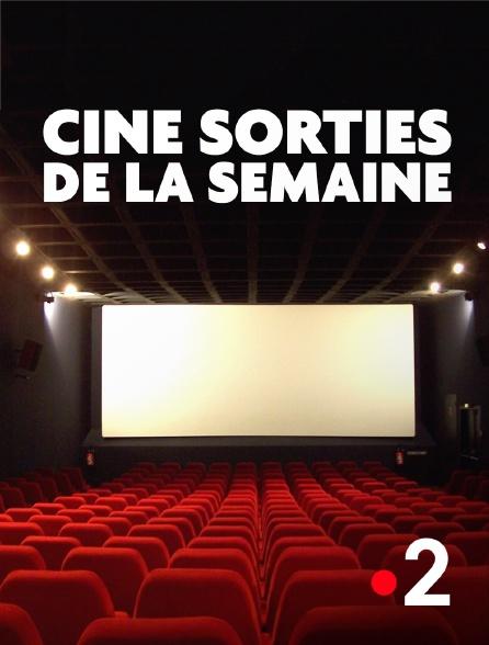 France 2 - Ciné sorties de la semaine