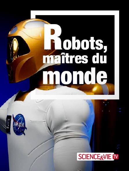 Science et Vie TV - Robots, maîtres du monde