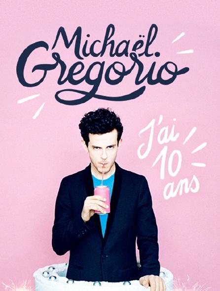 Michaël Gregorio : J'ai 10 ans