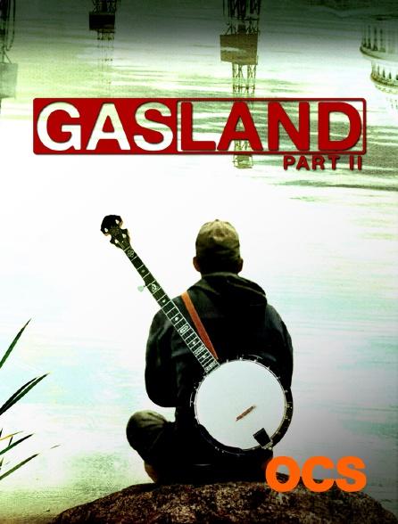 OCS - GasLand Part II