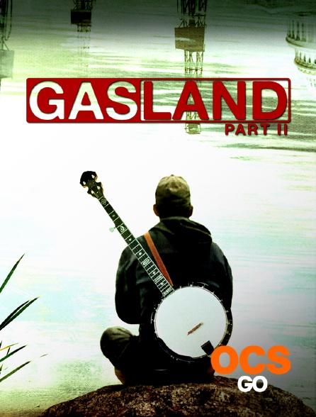 OCS Go - GasLand Part II