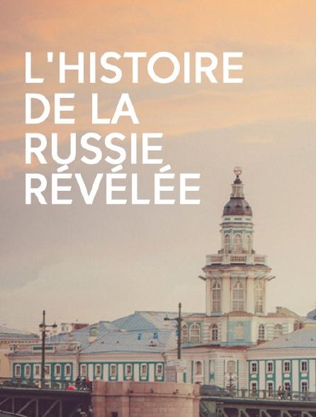 L'histoire de la Russie révélée