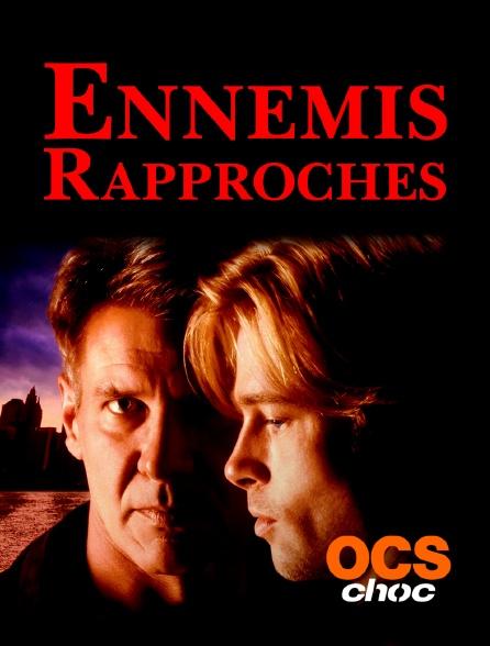 OCS Choc - Ennemis rapprochés