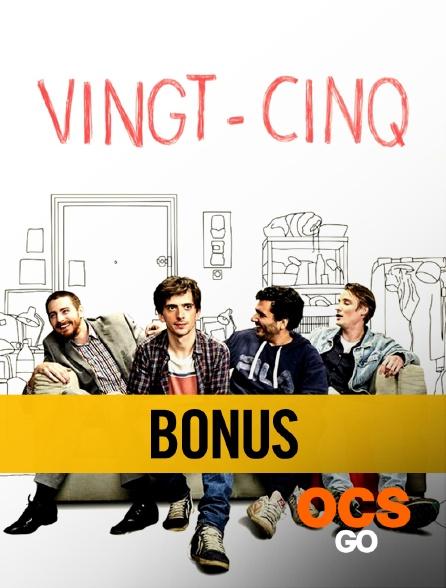 OCS Go - Vingt-Cinq : bonus