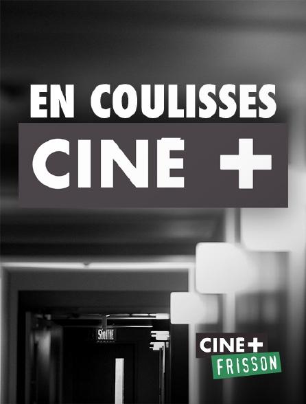 Ciné+ Frisson - En coulisses Ciné+