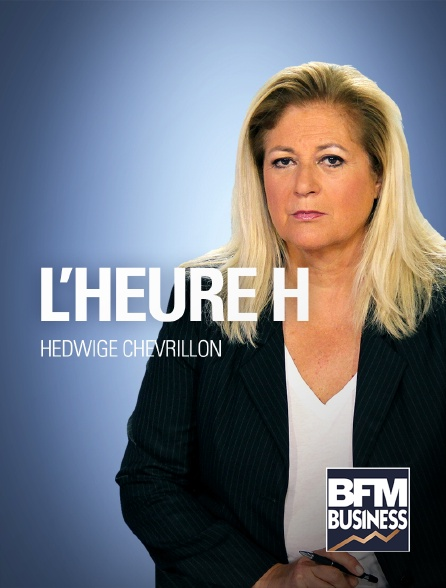 BFM Business - L'Heure H