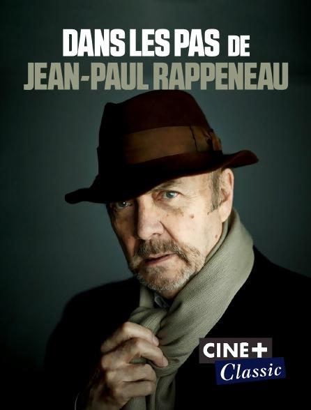 Ciné+ Classic - Dans les pas de Jean-Paul Rappeneau