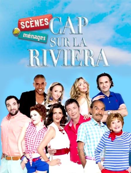 Scènes de ménages : Cap sur la Riviera