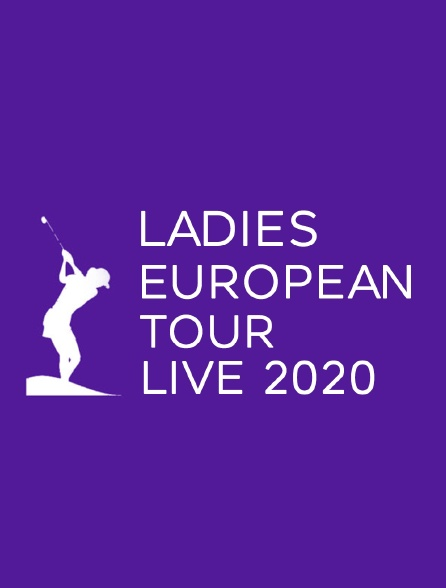 Ladies European Tour Live 2020