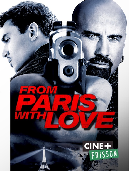 Ciné+ Frisson - From Paris with Love