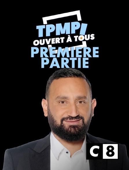C8 - TPMP ouvert à tous : première partie