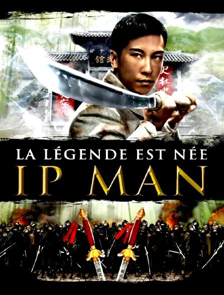 Ip Man, la légende est née