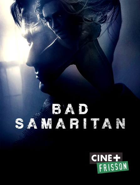 Ciné+ Frisson - Bad Samaritan