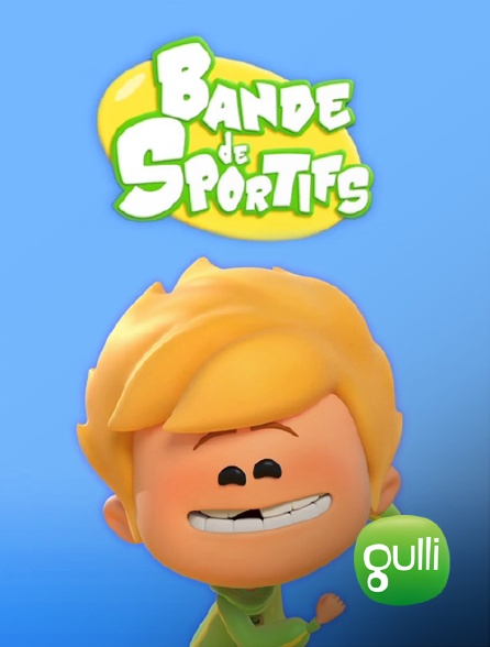Gulli - Bande de sportifs