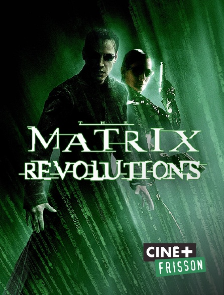 Ciné+ Frisson - Matrix Revolutions