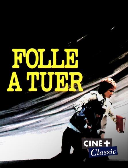 Ciné+ Classic - Folle à tuer
