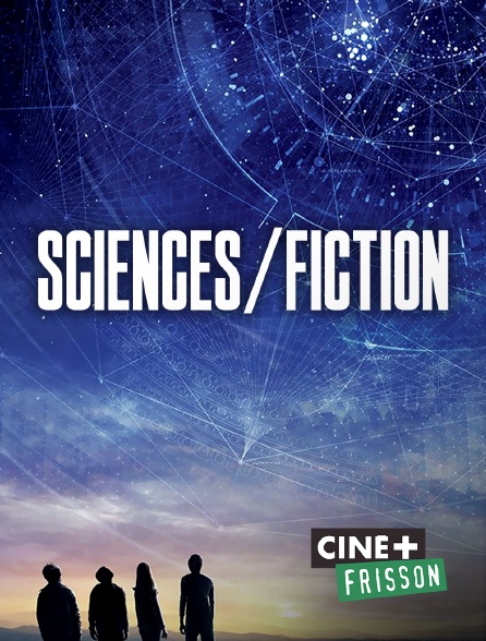 Ciné+ Frisson - Sciences/Fiction