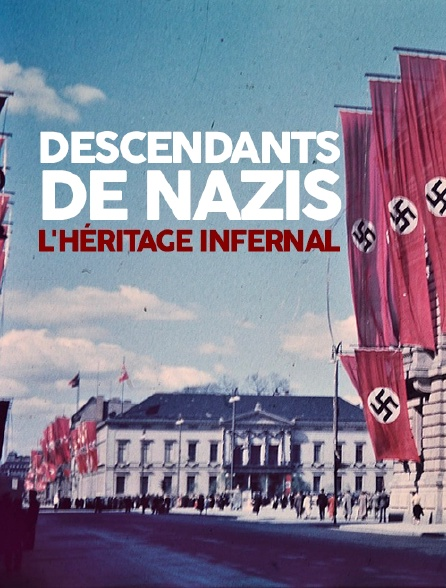 Descendants de nazis : l'héritage infernal