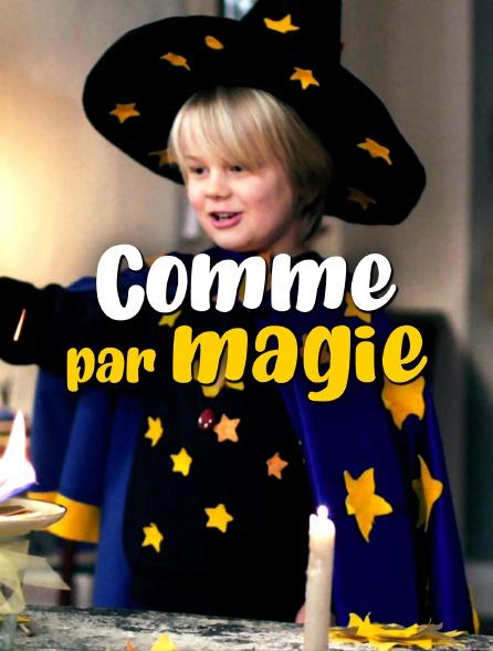 Comme par magie