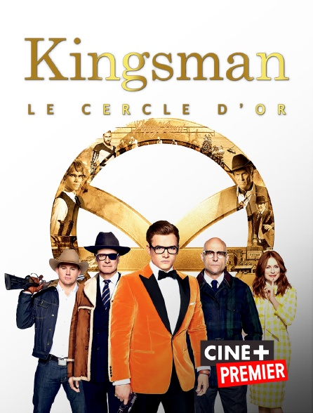 Ciné+ Premier - Kingsman : le cercle d'or