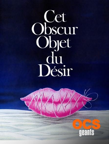 OCS Géants - Cet obscur objet du désir