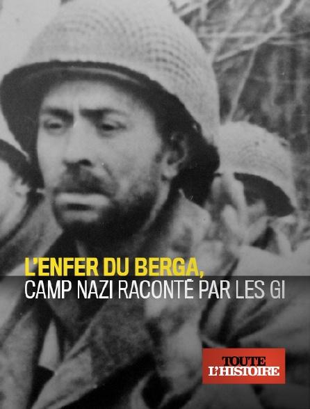Toute l'histoire - L'enfer de Berga, camp nazi raconté par les GI
