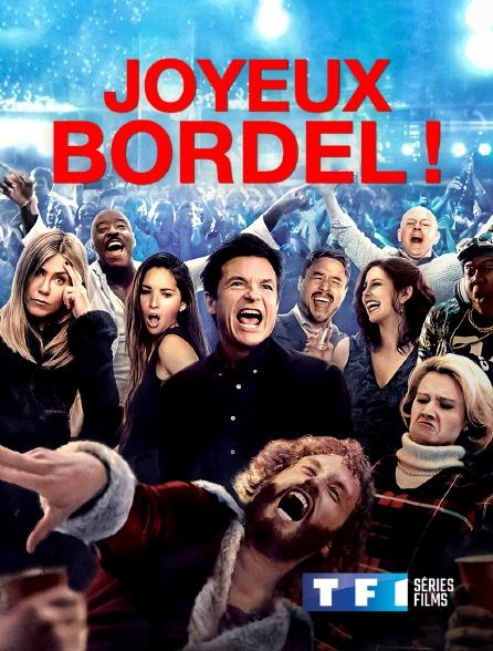 TF1 Séries Films - Joyeux bordel !