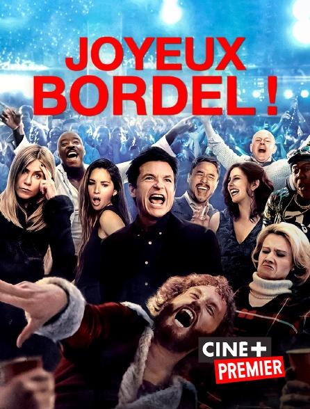Ciné+ Premier - Joyeux bordel !