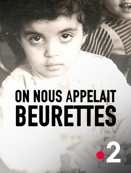 France 2 - On nous appelait Beurettes