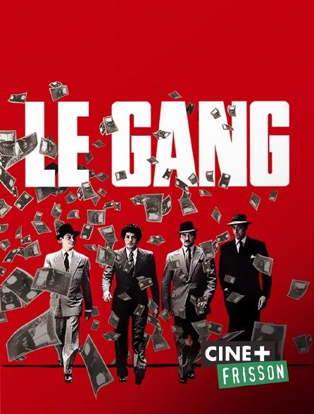 Ciné+ Frisson - Le gang