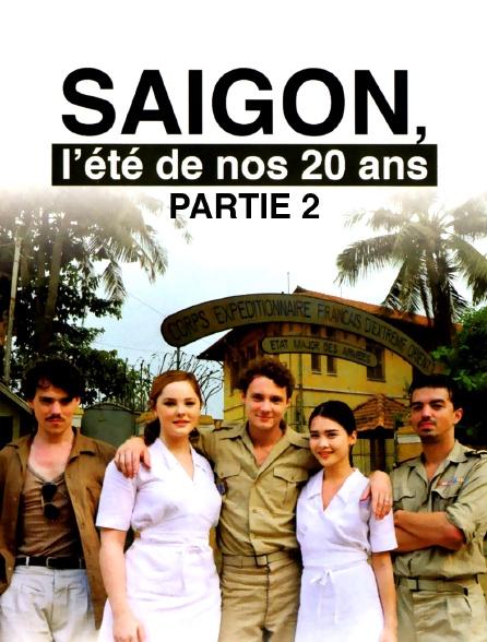 Saïgon, l'été de nos 20 ans - Partie 2