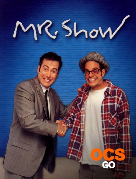 OCS Go - Mr. Show With Bob and David