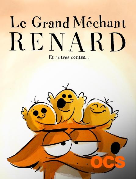 OCS - Le grand méchant Renard et autres contes
