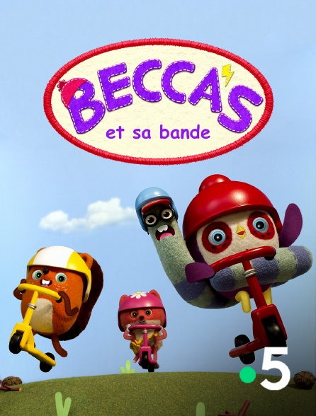 France 5 - Becca et sa bande