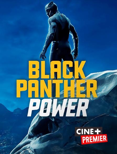 Ciné+ Premier - Black Panther Power