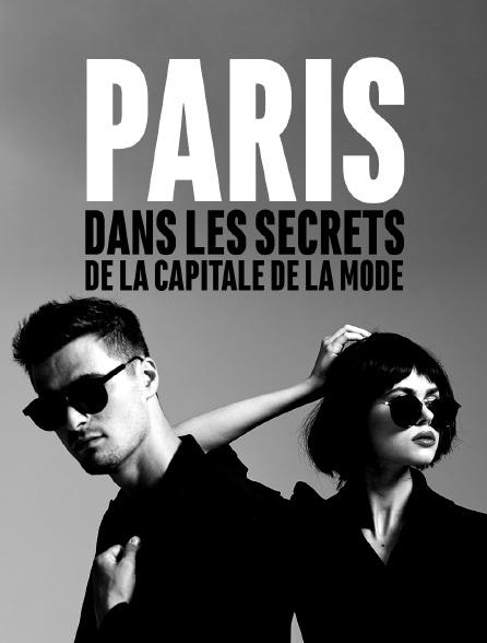 Paris, dans les secrets de la capitale de la mode