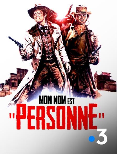 """France 3 - Mon nom est """"Personne"""""""