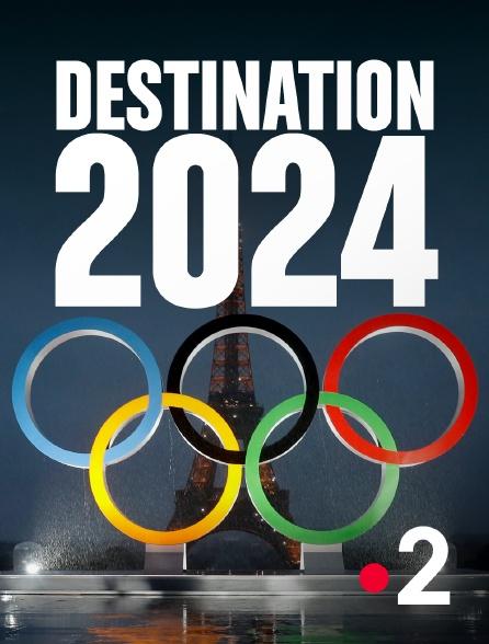 France 2 - Destination 2024