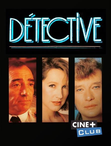 Ciné+ Club - Détective