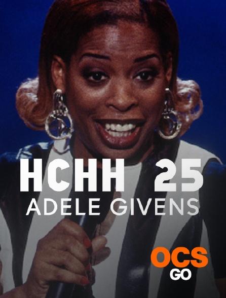 OCS Go - HCHH 25: Adele Givens