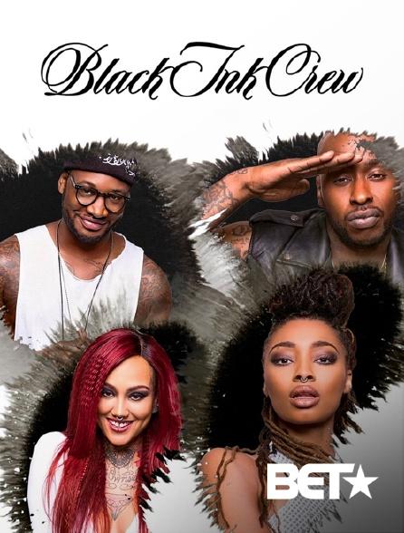 BET - Black Ink Crew
