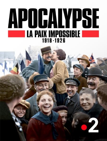 France 2 - Apocalypse : la paix impossible, 1918-1926